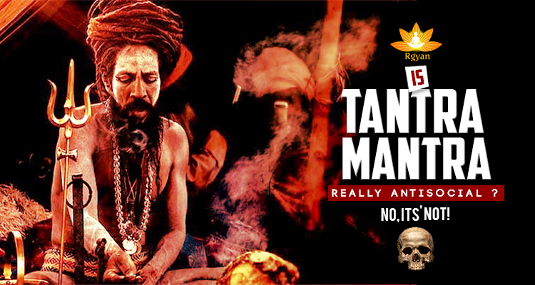 Is Tantra Mantra Really Anti-Social? NO, IT IS NOT!