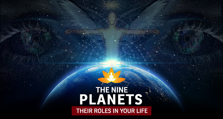 The 9 planets and their effect in your life