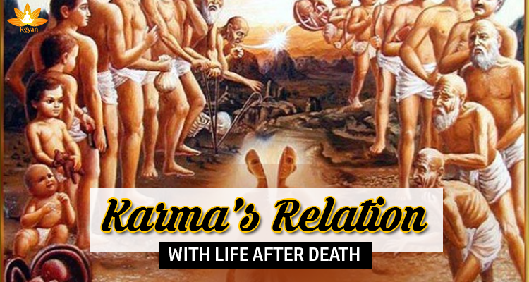 Life after death and karma