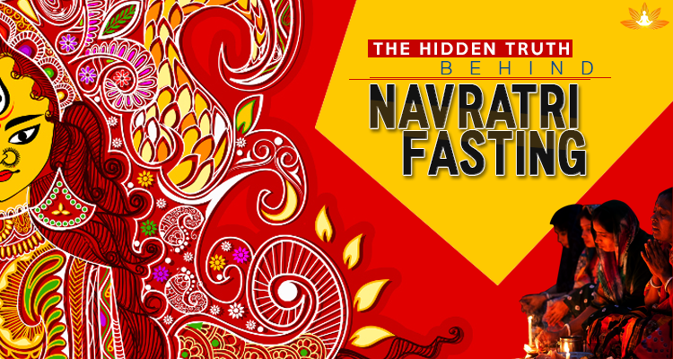 The Hidden Truth Behind Navratri Fasting