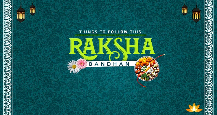 Things to Follow this Raksha Bandhan