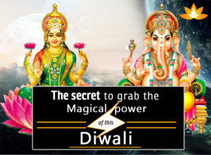 Diwali Mantras - Secret To Grab The Magical power This Diwali