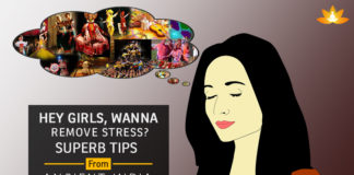 Hey Girls,wanna remove stress? - Superb Tips From Ancient India