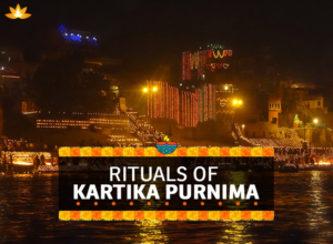 Traditions and Rituals of Kartik Purnima