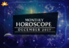 December 2017 Monthly Horoscope