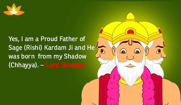 Lord Brahmana: Yes, He was a Father too