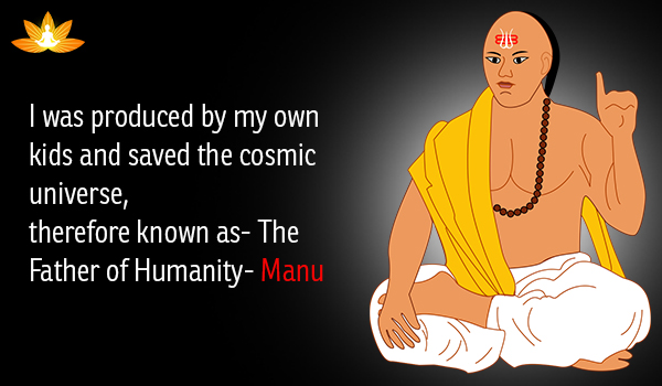 Manu: The Father of Mankind and a Self- Creator