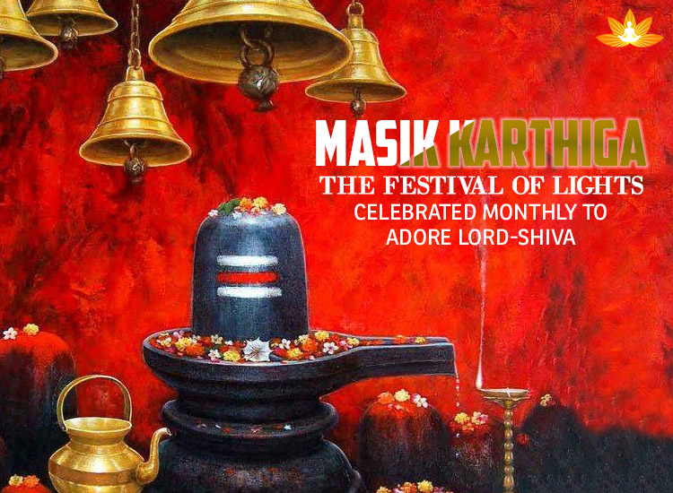 Masik Karthigai Festival of Lights, celebrated monthly to adore Lord Shiva