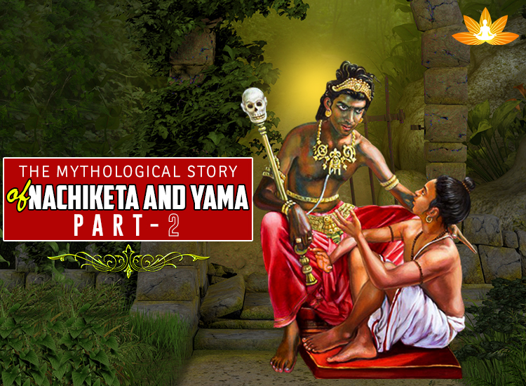 The Mythological Story of Nachiketa and Yama: PART 2
