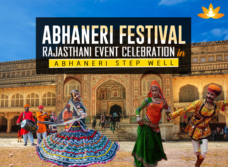 Abhaneri Festival : Rajasthani Event Celebration in Abhaneri 'Step Well'