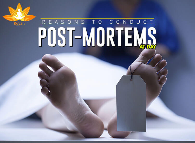 Post Mortems at day time - 8 reasons in Hindu Society