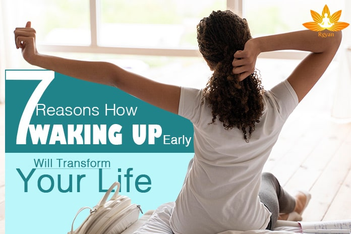 7 Reasons How Waking Up Early Will Transform Your Life